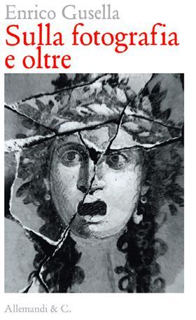 in copertina foto di Mimmo Jodice, Gorgoneion, Pompei, 1982 – Cortesia dell'artista / Collezione della Fondazione di Venezia – Archivio Italo Zannier
